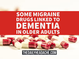 migraine drugs linked to dementia, cognitive impairment in older adults